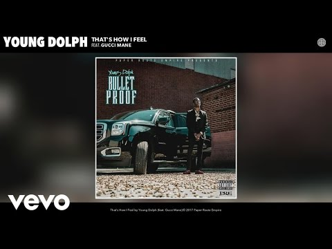 Young Dolph - That's How I Feel ft. Gucci Mane