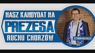 Kandydat na prezesa Ruchu - Szymon Michałek