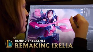 Remaking Irelia - Behind the Scenes | League of Legends