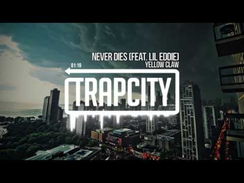 Yellow Claw - Never Dies (feat. Lil Eddie)