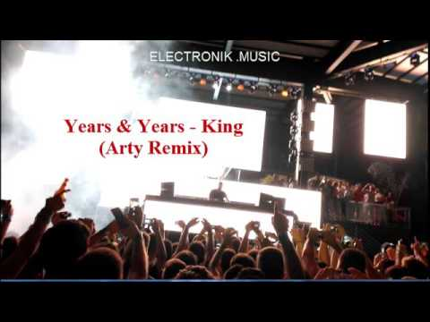 Years & Years - King (Arty Remix) mp3