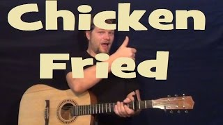 Chicken Fried (Zac Brown Band) Easy Guitar Lesson Strum Chords Licks How to Play Tutorial