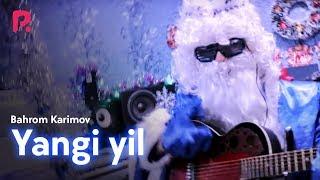 Bahrom Karimov - Yangi yil | Бахром Каримов - Янги йил