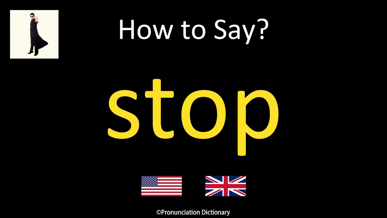 How to Pronounce stop  British Accent & American Accent - YouTube