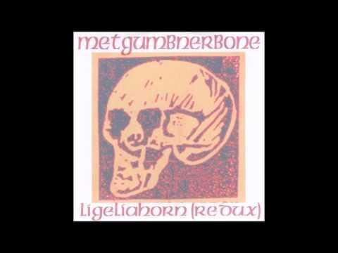 Metgumbnerbone – Ligeliahorn Redux