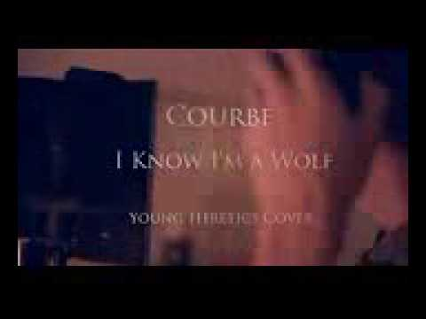 I know l'm a WOIf-Courbe (Young Heretics Cover)  {¥}