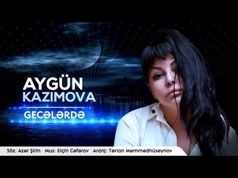 Aygün Kazımova - Gecələrdə (Official Lyric Video)