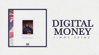 Jimmy Prime - Digital Money (Official Audio)