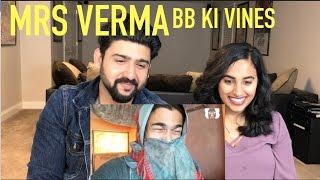 BB Ki Vines - Mrs Verma Reaction by RajDeep