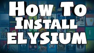 How To Install Elysium On Kodi 17.6 Updated 2017