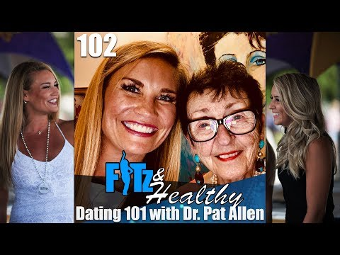 Dating 101 With Dr. Pat Allen - Podcast 102 Of FITz & Healthy