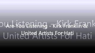 Are You Listening - Kirk Franklin & United Artist For Hati