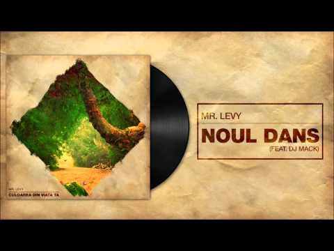 Mr.Levy - Noul Dans feat Dj Mack