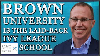 Brown University The Laid Back Ivy League School