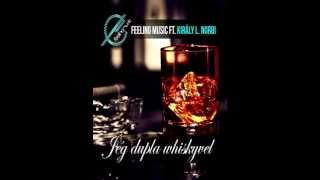 Feeling Music ft. Király L. Norbi - Jég dupla whiskyvel