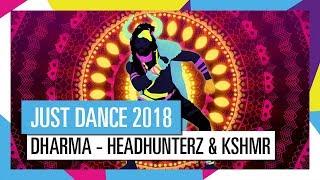 DHARMA - KSHMR / JUST DANCE 2018 [OFFICIAL] HD
