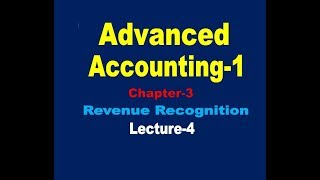Advanced Accounting-1// Revenue Recognition// Advanced Accounting-1 Chapter-3 //Lecture-4