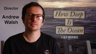 How Deep Is The Ocean | Director Andrew Walsh Snippet