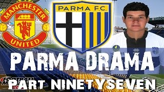 PARMA DRAMA   Part 97   Manchester United   Football Manager 2015