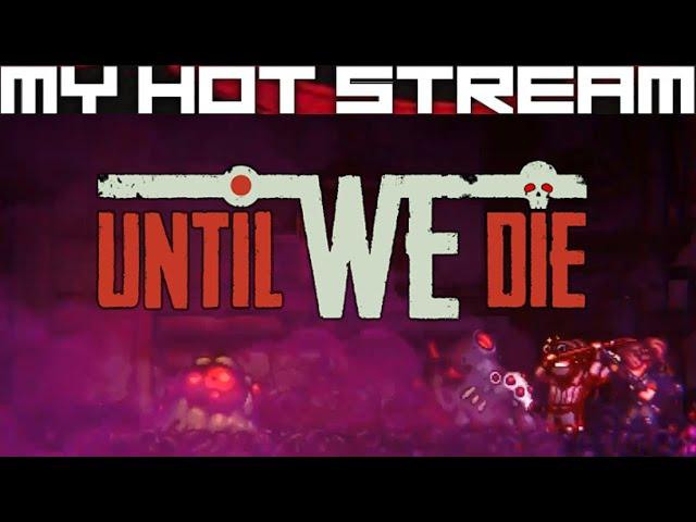 Until We Die - First Impressions & Tutorial