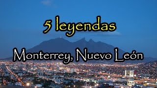 5 Leyendas De Terror - Monterrey
