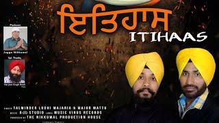 Itihaas Talwinder Lodhi Majaria Major Mattu Free MP3 Song Download 320 Kbps