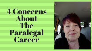 4 Concerns About the Paralegal Career