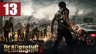 Dead Rising 3 - Walkthrough - Part 13 - Disgusting Gluttonous Broad