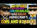 "Cops and Robbers ep.2 ""NEVER TRUST SKY"" w/ Sky, Deadlox, Ghost, Joey, GoldSolace!"
