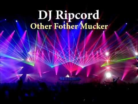 DJ Ripcord - Other Fother Mucker
