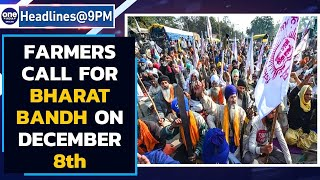 Farmers call for Bharat Bandh on December 8th, next round of talks tomorrow|Oneindia News