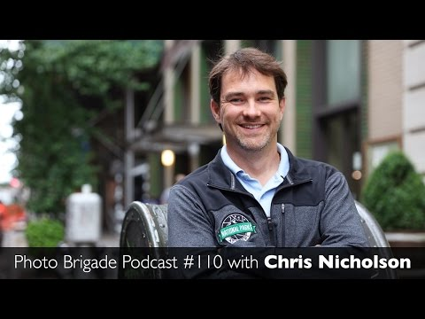 Chris Nicholson - Photographing National Parks - Photo Brigade Podcast #110