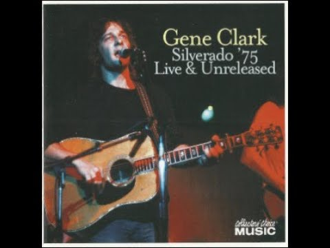 Gene Clark With The Silverado - Live in Ebbets Field, Denver Colorado (2/19/1975)