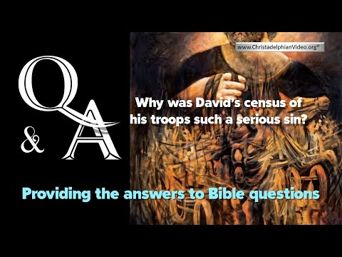 Bible Questions And Answers - Why Was David's Census Of His Troops Such A Serious Sin?
