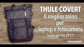 Thule Covert: il miglior zaino per laptop e fotocamera | zaino per IFA 2017