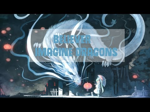 Nightcore - Believer  ( Imagine Dragons ) REUPLOAD