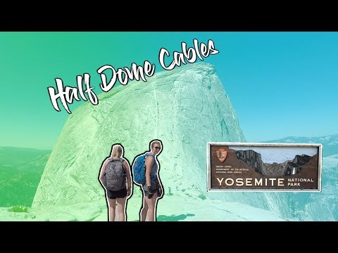 HALF DOME CABLES  | BEST HIKE IN AMERICA? | YOSEMITE NATIONAL PARK |