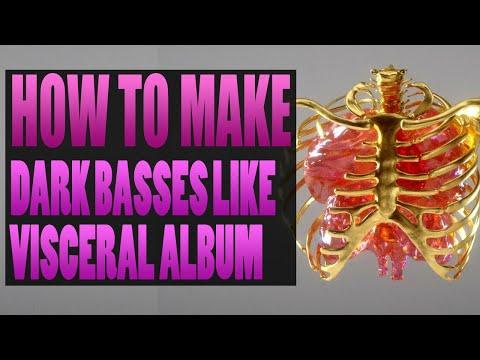 HOW TO MAKE EVIL DARK BASSES LIKE GETTER VISCERAL ALBUM ???