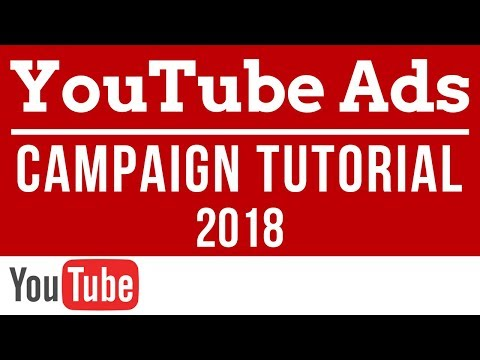 YouTube Advertising Campaign Tutorial 2018 - How to Set-up YouTube Video Ads with Google AdWords