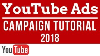YouTube Advertising Campaign Tutorial - How to Set-up YouTube Video Ads with Google AdWords