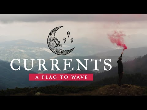 Currents – A Flag To Wave