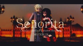 【MMD】Señorita - Shawn mendes,Camila cabello【ORIGINAL MOTION DL】
