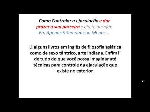 Como Controlar sua ejaculação e Curar a Ejaculação Precoce - Descubra Como Controlar sua ejaculação