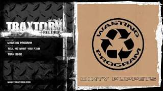 Wasting Program - Tell me what you find (Traxtorm Records - TRAX 9602)