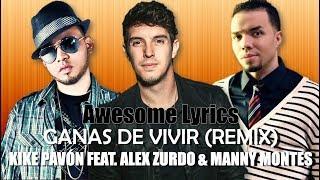 Ganas De Vivir (Remix) - Kike Pavón feat. Alex Zurdo & Manny montes (Letra)
