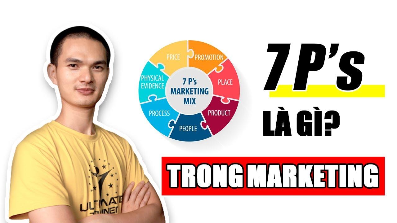 7P Trong Marketing Hỗn hợp là gì?  Phân tích mô hình 7P Marketing