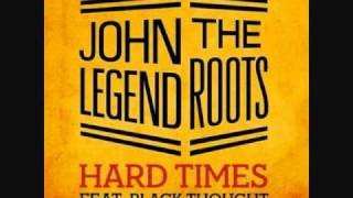 John Legend & The Roots - Hard Times (Feat. Black Thought)