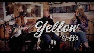 Coldplay - Yellow (Acoustic Cover) - Wilkes and The Coles