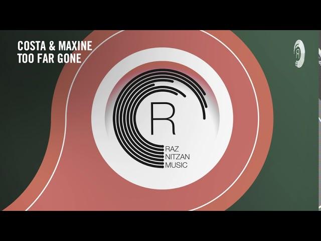 VOCAL TRANCE: Costa & Maxine - Too Far Gone [RNM] + LYRICS