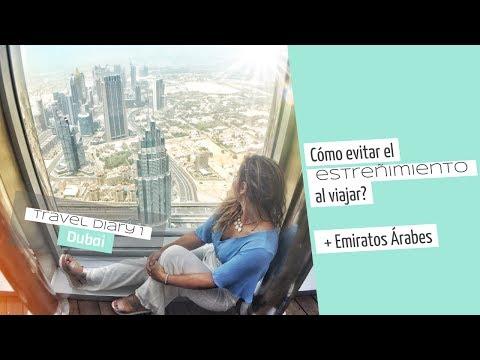 Libérate del estreñimiento cuando viajas + Mi viaje por Dubai con mi padre!